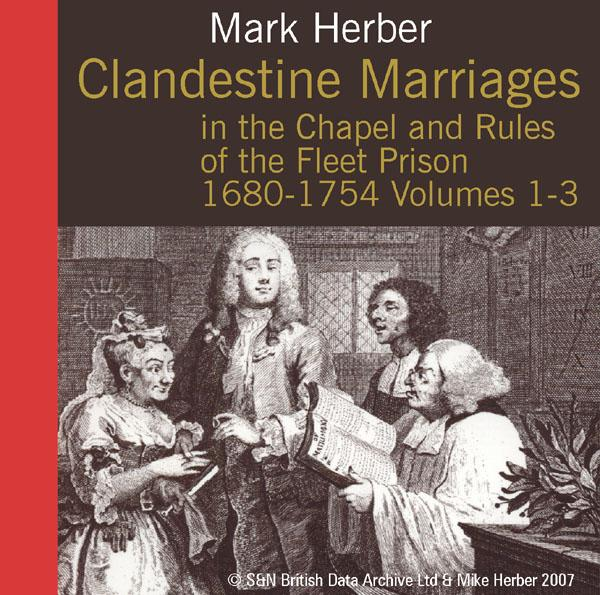 London, Clandestine Marriages in the Chapel and Rules of the Fleet Prison 1680-1754 Volumes 1-3
