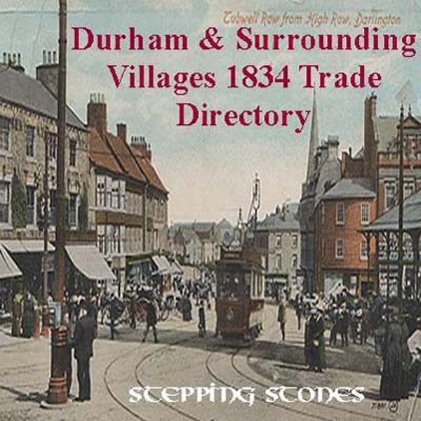Trades Directory Trades: Durham & Surrounding Villages 1834 Trade Directory