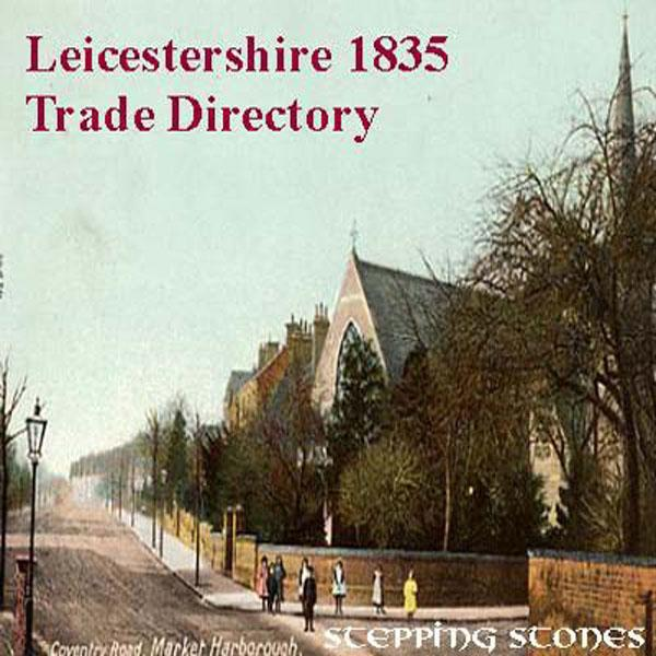 Trades Directory Trades: Leicestershire 1835 Trade Directory
