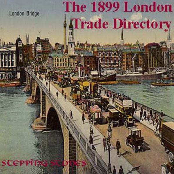 Trades Directory Trades: London 1899 Trade Directory