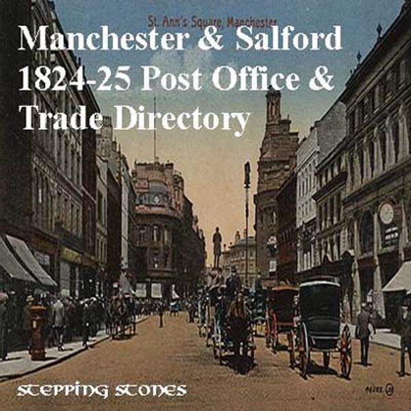Trades Directory Trades: Manchester 1824-25 Post Office & Trade Directory