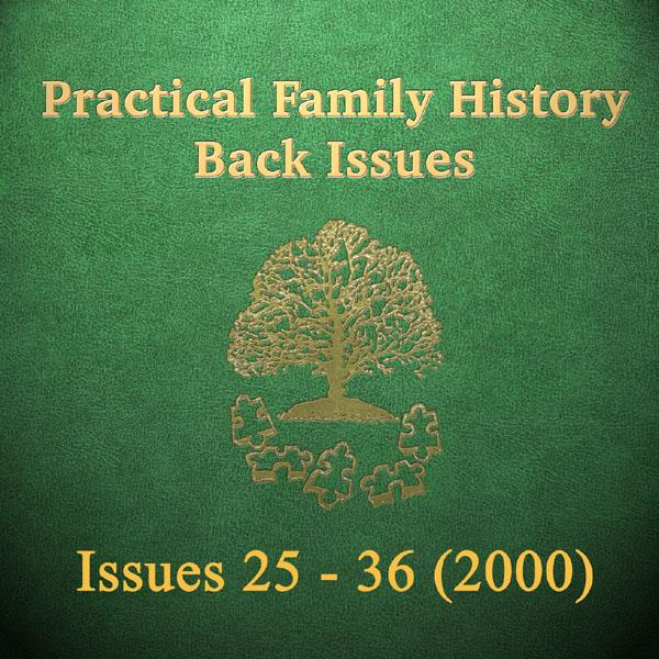 Practical Family History Magazine Back Issues 25 To 36