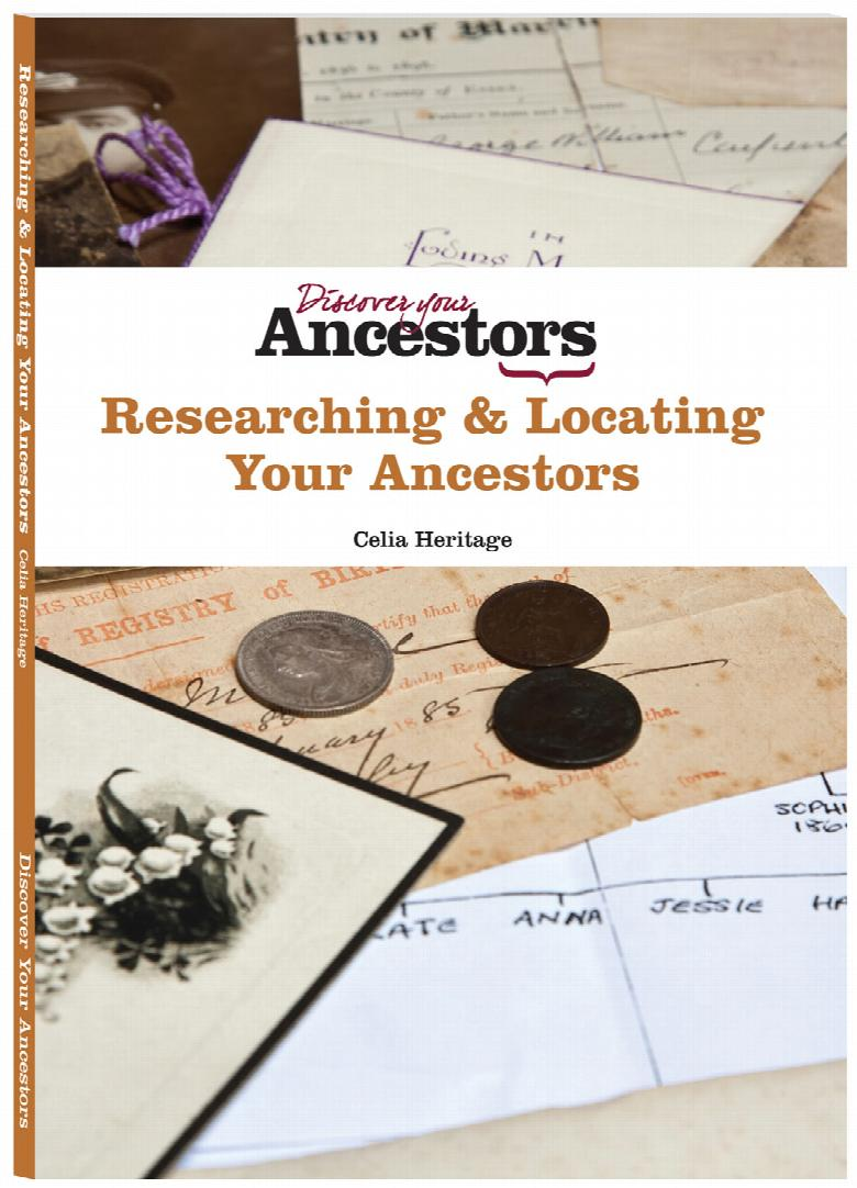 Researching and Locating Your Ancestors by Celia Heritage