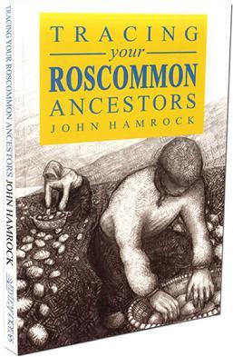 Tracing Your Roscommon Ancestors By John Hamrock