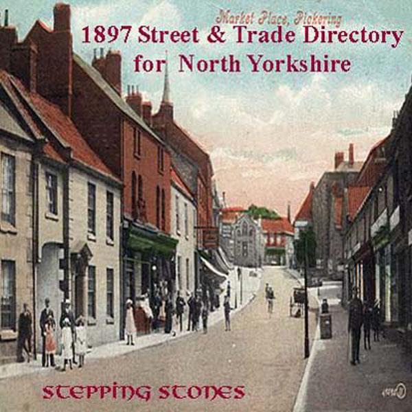 Trades Directory Trades: Yorkshire, North Yorkshire 1897 Street & Trade Directory