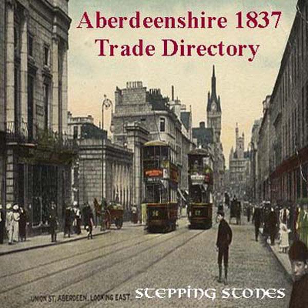 Trades Directory Trades: Scotland, Aberdeenshire 1837 Trade Directory