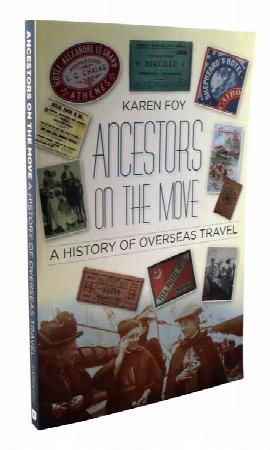 Ancestors on the Move - A History of Overseas Travel by Karen Foy