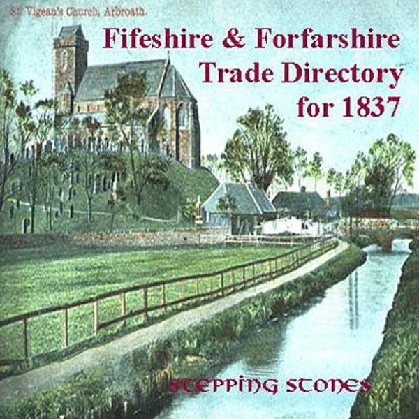 Scotland, Fifeshire & Forfarshire 1837 Trade Directory
