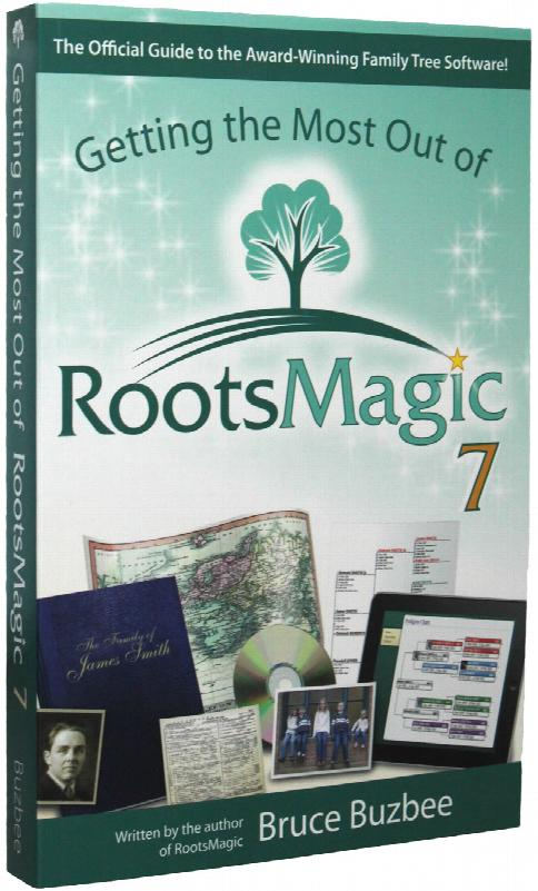 Getting the Most out of RootsMagic - Seventh Edition - by Bruce Buzbee