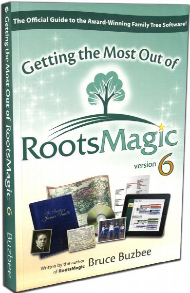 Getting the Most out of RootsMagic - Sixth Edition