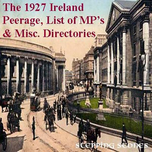 Ireland 1927 Peerage, List of MPs and Misc. Directories