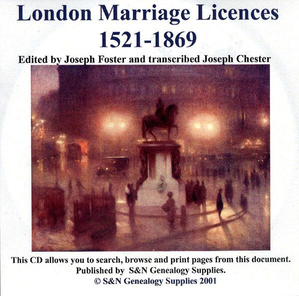 London Marriage Licences, 1521-1869.  Edited by Joseph Foster.  From excerpts by the late Colonel Chester