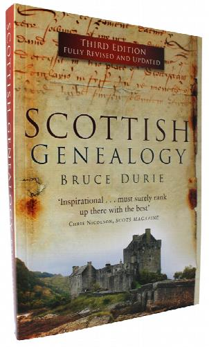 Scottish Genealogy Third Edition by Bruce Durie