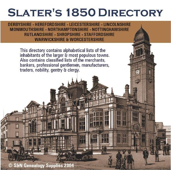 Slater's 1850  Royal National Directory with Topographies.  Derbyshire, Herefordshire, Leicestershire, Lincolnshire, Northamptonshire, Nottinghamshire, Rutlandshire, Shropshire, Staffordshire, Warwickshire, Worcestershire and Monmouthshire