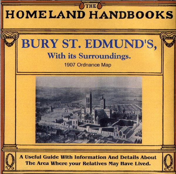 Suffolk, The Homeland Handbooks - Bury St. Edmund's, with its Surroundings - 1907 Ordnance Map