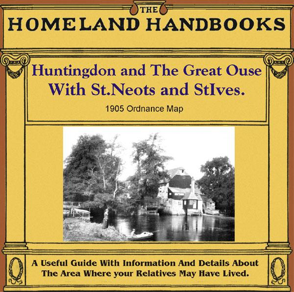 Cambridgeshire, The Homeland Handbooks - Huntingdon and The Great Ouse with St. Neots and St. Ives (1905 Ordnance Map)