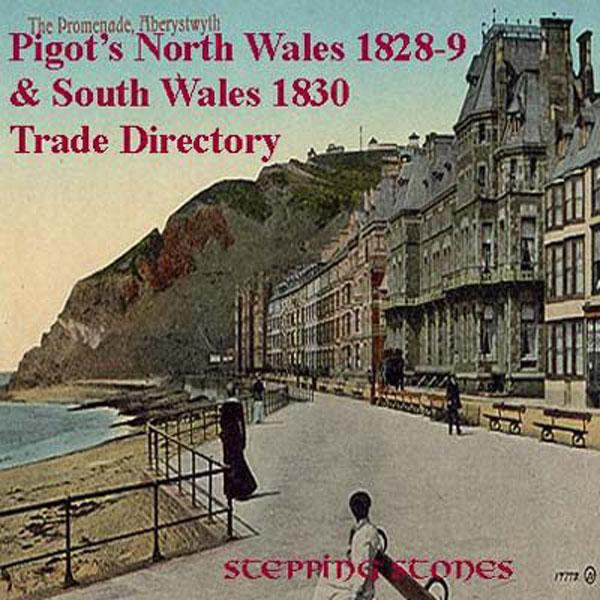 Wales, North Wales 1828-9 & South Wales 1830 Directory