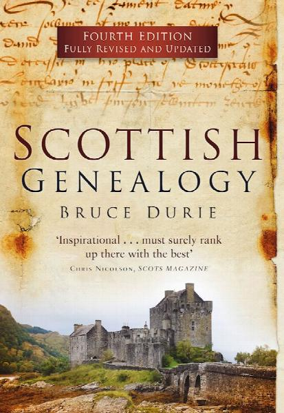 Scottish Genealogy Fourth Edition by Bruce Durie