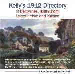 Derbyshire, Nottinghamshire, Leicestershire and Rutland 1912 Kelly's Directory