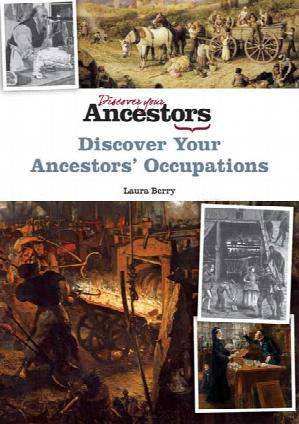 Discover Your Ancestors' Occupations by Laura Berry