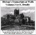 Somerset, Diocese of Bath & Wells Bishops Transcripts, Dwelly's Part 03