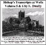 Somerset, Diocese of Bath & Wells Bishops Transcripts, Dwelly's Parts 05 & 06