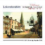 Leicestershire Phillimore Parish Records  (Marriages) Volumes 01 to 12  on one CD