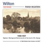 Somerset, Wilton Parish Registers 1558-1837