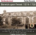 Northumberland, Berwick-upon-Tweed Parish Records 1574-1700