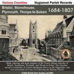 Bristol, Stonehouse, Plymouth, and Thorpe-le-Soken, Huguenot Society of London Parish Registers 1684-1807