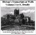 Somerset, Diocese of Bath & Wells Bishops Transcripts, Dwelly's Part 02