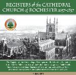 Kent, The Registers of the Cathedral Church of Rochester 1657-1837