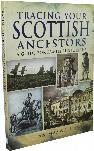 Tracing Your Scottish Ancestors: A Guide for Family Historians by Ian Maxwell