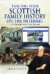 Tracing Your Scottish Family History on the Internet by Chris Paton